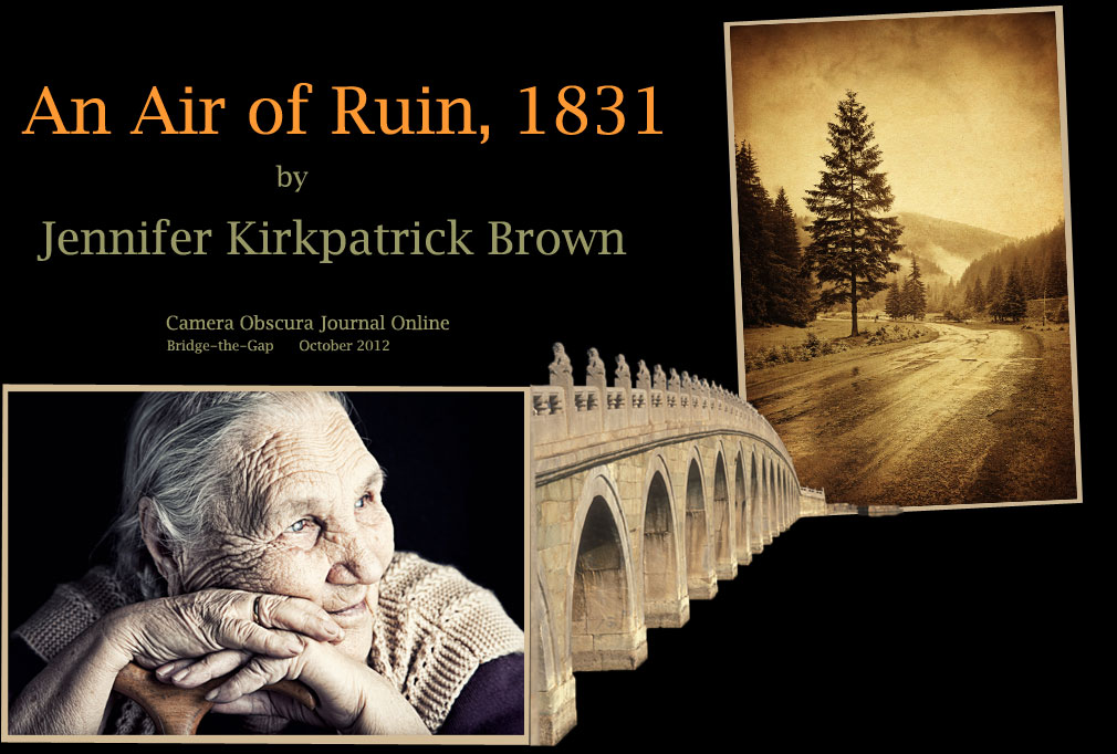 An Air of Ruin, 1831 by Jennifer Kirkpatrick Brown